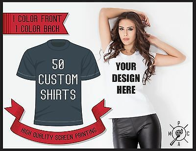 50 Custom Printed T Shirts, 2 location, 1 color print.  Screen Print