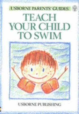 Teach Your Child to Swim (Usborne Parent's Guides)  Paperback