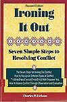 Ironing It Out: Seven Simple Steps to Resolving Conflict (Crisp Professional Se