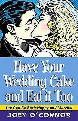 HAVE YOUR WEDDING CAKE AND EAT IT TOO NEW CHRISTIAN BK