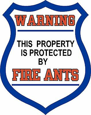 FIRE ANTS  Street Sign country farm, fishing, boating, sportsman, funny,lawn