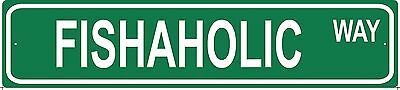 FISHAHOLIC Street Sign country farm, fishing, boating, sportsman