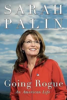 Going Rogue : An American Life by Sarah Palin (2009, Hardcover) - NEW