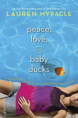 Peace, Love, and Baby Ducks by Lauren Myracle (2010, Paperback)