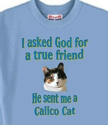 Calico Cat T-Shirt I Asked God for - Blue / 5 Colors - Also Dog T-shirt