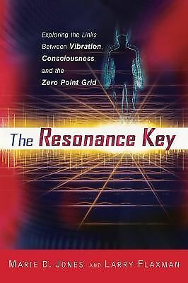 The Resonance Key: Exploring the Links Between Vibration, Consciousness, and the