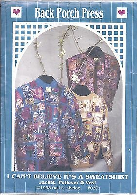 I Can't Believe it's a Sweatshirt jacket pullover and vest patterns by Back Porc