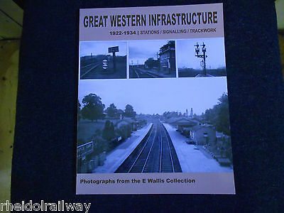 Great Western Infrastructure 1922 - 1934: Photographs from E. Wallis collection