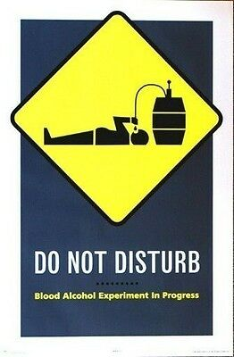 HUMOR POSTER~Do Not Disturb Blood Alcohol Keg Lying Down Passed Out Beer Print~