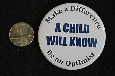 Be An Optimist Make A Difference A Child Will Know Lapel Pinback Button #6280