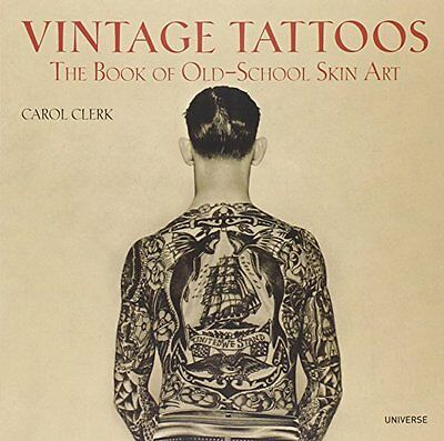 Vintage Tattoos: The Book of Old-School Skin Art by Carol Clerk, (Paperback), Un
