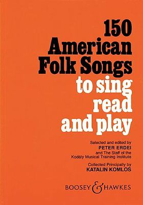 150 American Folk Songs: To Sing, Read and Play by , (Paperback), Boosey andamp;