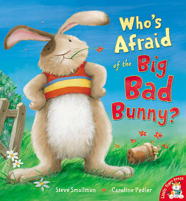 Who's Afraid of the Big Bad Bunny? - Childrens Pre-school Paperback Picture Book