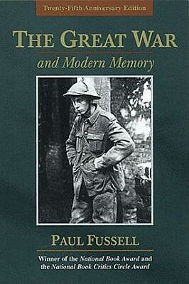 The Great War and Modern Memory Paul Fussell