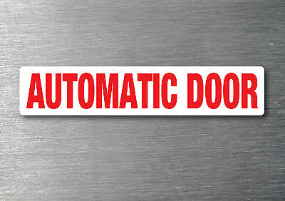 Automatic door sticker quality 7 year water & fade proof