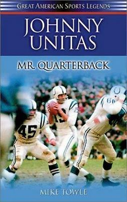 Johnny Unitas: Mr. Quarterback (Great American Sports Legends)-ExLibrary