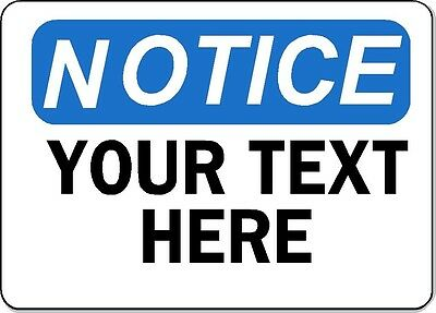 """Notice Sign - YOUR TEXT HERE - 10"""" x 14"""" OSHA Custom Safety Sign"""