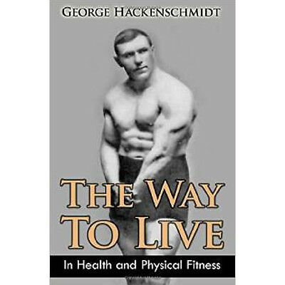 the way to live hackenschmidt vintage strong man sandow bodybuilding olympic