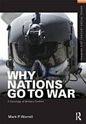 Why Nations Go to War (Framing 21st Century Social Issues) Mark P. Worrell