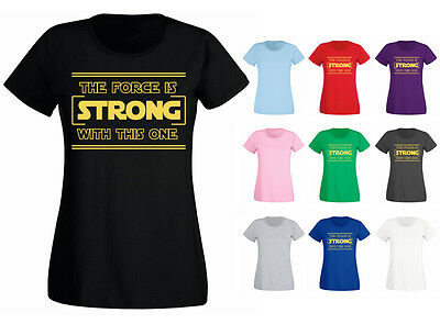 Womens The Force Is Strong With This One Slogan T-shirt NEW UK 6-18