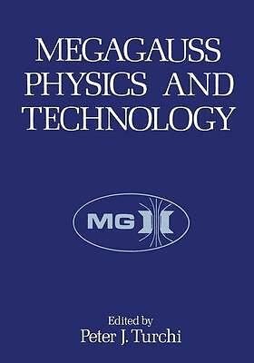 Megagauss Physics and Technology - Peter J. Turchi - 9781468410501