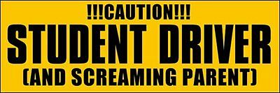 3x9 inch Caution Student Driver AND SCREAMING PARENT Bumper Sticker -decal funny