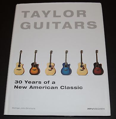 Taylor Guitars 30 Years of a New American Classic