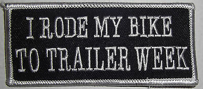 I Rode My Bike To Trailer Week - Vest Patch - Biker - Black And White