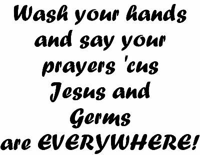 Wash Your Hand Jesus & Germs Bathroom Mirror Kitchen Sink Wall Decal Rules Pray