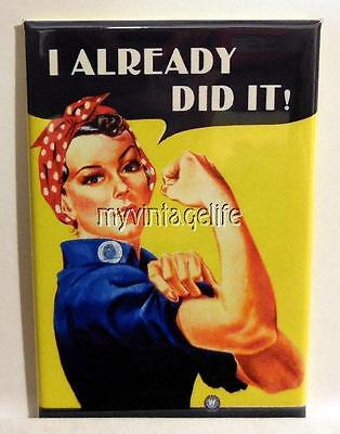 "Vintage ROSIE THE RIVETER ""I ALREADY DID IT""  2"" x 3"" Fridge MAGNET"