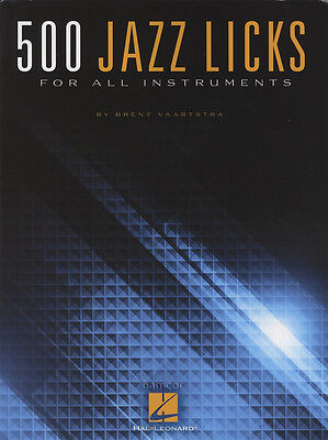 500 Jazz Licks for All Instruments Sheet Music Book by Brent Vaartstra