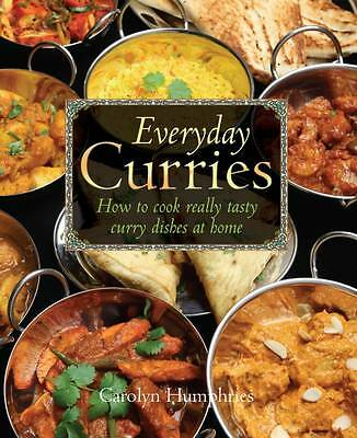 Everyday Curries: How to Cook Really Tasty Curry Dishes at Home by Carolyn...