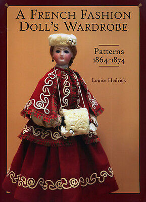 A French Fashion Doll's Wardrobe 1864-1874 Hedrick 56 Patterns