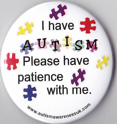 Autism Awareness Badge, I have Autism, Please have patience with me.