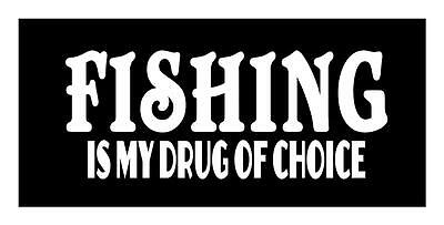 Fishing Is My Drug Of Choice 4X9 Walleye Trout Bass Lure Window Decal Sticker