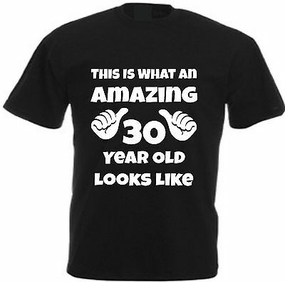 THIS IS WHAT AN AMAZING 30 YEAR OLD... T-SHIRT Thirtieth Birthday Gift Cotton