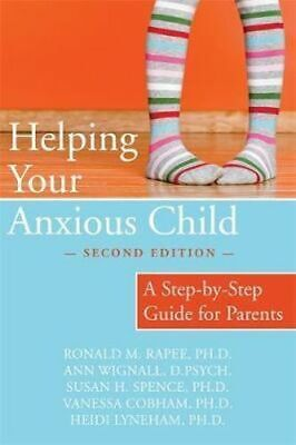 NEW Helping Your Anxious Child By Ronald M Rapee Paperback Free Shipping