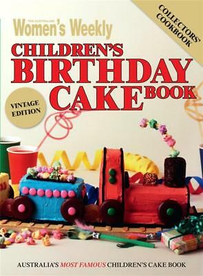 NEW The Australian Women's Weekly Children's Birthday Cake Book By The Australia