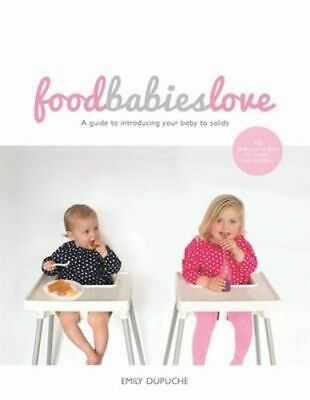 NEW Food Babies Love By Emily Dupuche Paperback Free Shipping