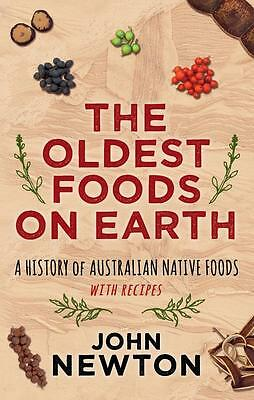 NEW The Oldest Foods on Earth By John Newton Paperback Free Shipping