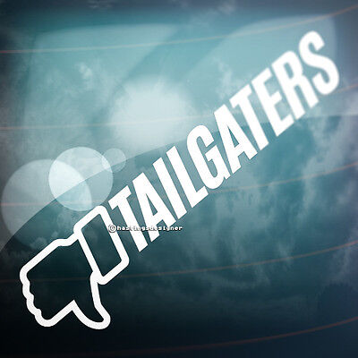 I DISLIKE TAILGATERS Funny Car,Bumper,Window No Tailgate Vinyl Decal Sticker