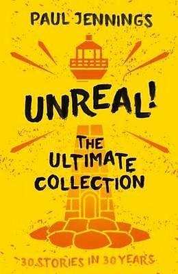 NEW Unreal! The Ultimate Collection By Paul Jennings Paperback Free Shipping