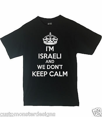 I'm Israeli And We Don't Keep Calm Shirt Different Print Colors Inside!