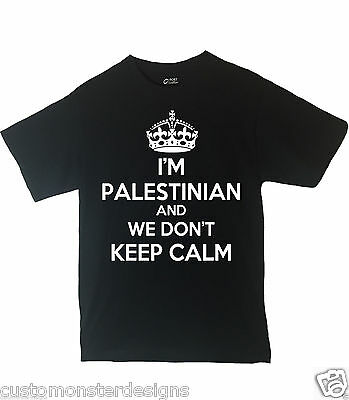 I'm Palestinian And We Don't Keep Calm Shirt Different Print Colors Inside!