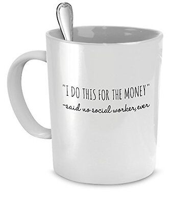 "Social Worker Mug - ""I Do This for the Money"" - Social Worker Funny Gift Ideas"