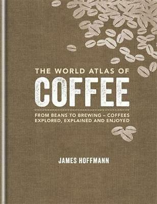 NEW The World Atlas of Coffee By James Hoffmann Hardcover Free Shipping