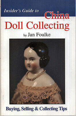 Insider's Guide to China Doll Collecting, Bying, Selling Jan Foulke