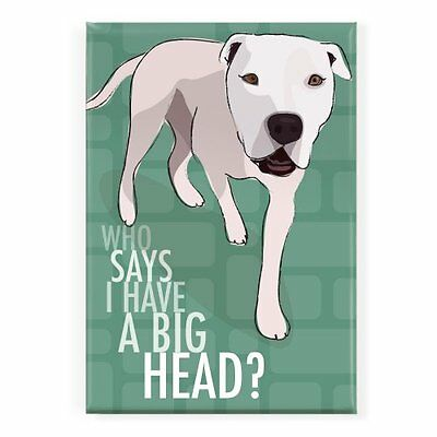 Pop Doggie Who Says I Have a Big Head American Bulldog Fridge Magnet, New, Free