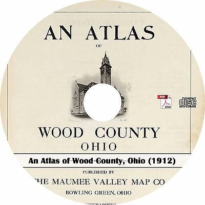 1912 Atlas of Wood County, Ohio - OH History Genealogy Maps Book on CD