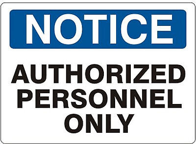 Notice Authorized Personnel Only Sign 10 X 14 (.050 Hi Density Ridgid Plastic)